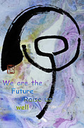 Raising Mixed Media - Children raise us well by Peter v Quenter