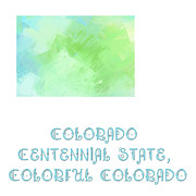 Colorado Mixed Media Prints - Colorado - Centennial State - Colorful Colorado - Map - State Phrase - Geology Print by Andee Photography