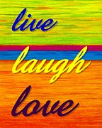 Laugh Painting Posters - CP001 Live Laugh Love Poster by David K Small