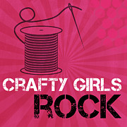 Sewing Room Posters - Crafty Girls Rock Poster by Linda Woods
