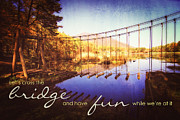The Wooden Cross Photo Prints - Cross the Wooden Bridge While Having Fun Print by Beverly Claire Kaiya