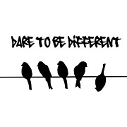 To Be Normal Posters - Dare to be Different Birds on a wire Poster by Li Or
