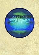 Word Art Digital Art Prints - Dare to Dream  Print by Ann Powell