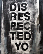 Black Lines Art - Disrespected Yo by Linda Woods