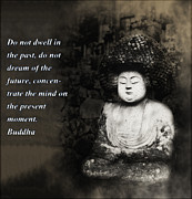 Budha Framed Prints - Do Not Dwell in the Past Framed Print by Bill Cannon