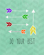 Arrows Mixed Media Posters - Do Your Best Poster by Linda Woods