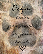 Paw Mixed Media Posters - Dogs leave paw prints on your heart Poster by Brook Burling