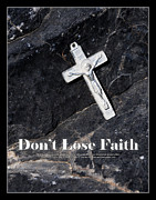 Lose Framed Prints - Dont Lose Faith Framed Print by Edmound Hubbard