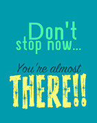 Typographic  Photos - Dont Stop Now by Brandon Addis