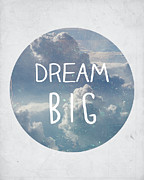 Typographic  Photos - Dream Big by Patrycja Polechonska