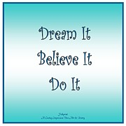 Believe Digital Art - Dream It Believe It Do It by Shirley Fisher