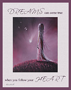 Concern Painting Prints - Dreams Can Come True When You Follow Your Heart Print by Shawna Erback