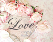 Shabby Prints - Dreamy Cottage Shabby Chic Roses Heart With Love - Love Typography Heart Romantic Cottage Chic Print by Kathy Fornal