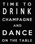Words Background Prints - Drink Champagne Print by Nomad Art And  Design
