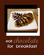 Food Humor Posters - Eat Chocolate for Breakfast Poster by Ann Powell