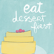 Gray Blue Posters - Eat Dessert First Poster by Linda Woods