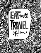 Eat Drawings Prints - Eat Well. Travel Often. Print by Jody Pham
