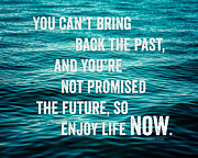 Quotation Posters - Enjoy Life Now Poster by Lisa Russo