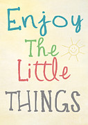 Typographic  Photos - Enjoy The Little Things by Patrycja Polechonska