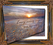 Phrase Framed Prints - Every Morning Brings a New Beginning II Framed Print by East Coast Barrier Islands Betsy A Cutler