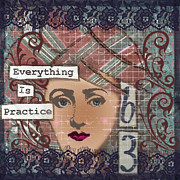 Photo Collage Prints - Everything Is Practice Print by Lisa Noneman