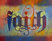 Calligraphy Prints - Faith Print by Michael Creese