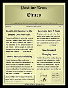 World Changing Prints - Faux Positive Newspaper Print by Bobbee Rickard