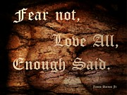 Quotation Posters - Fear Not Love All Enough Said Poster by James Barnes