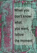 Affirmation Posters - Follow The Moment Poster by Gillian Pearce