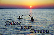 Inspirational Saying Photos - Follow Your Dreams Two by Aimee L Maher