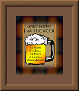 Alchol Framed Prints - For The Beer Framed Print by Daryl Macintyre