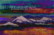 Snowy Night Night Mixed Media Posters - Forge Your Own Path and Leave a Trail Poster by Beverly Claire Kaiya