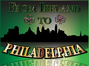 Philadelphia Skyline Digital Art Prints - From Ireland To Philadelphia Print by Ireland Calling