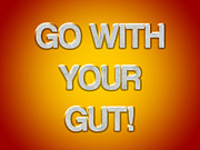 Positivism Posters - Go With Your Gut Poster by Jera Sky