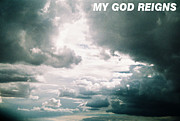 In My Life Photos - God Reigns by Belinda Lee