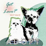 Ginette Fine Art LLC Ginette Callaway - Got Love Adopt a Pet Poster Art
