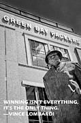 Vince Lombardi Prints - Green Bay Packers Vince Lombard Quotation -  Winning Isnt Everything  Print by D Perry Lawrence