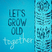 Grow Old Together  Print by Bonnie Bruno