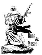 Guns And Moses Print by Anshie Kagan