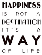 Plaque Posters - Happiness is not a Destination Poster by Nomad Art And  Design