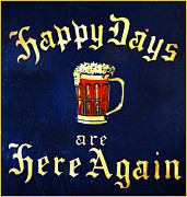 Repeal Prints - Happy Days are Here Again Print by Digital Reproductions