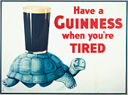 Beers Posters - Have a Guinness When Youre Tired Poster by Nomad Art And  Design