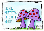 Purple Mushrooms Posters - He Who Hesitates Poster by Debi Payne
