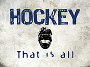 Hockey Digital Art Posters - Hockey That Is All Poster by Vintage Poster Designs