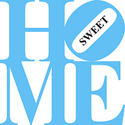 Home-sweet-home Prints - Home Sweet Home 20130713 Blue White Black Print by Wingsdomain Art and Photography