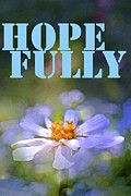 Affirmation Posters - Hope Fully Poster by Pamela Cooper