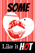 Some Like It Hot Prints - Hot Valentine Print by Mindy Bench