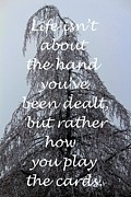 Ice-t Art - How You Play the Cards - Inspirational Quote - Tree Bent with Ice 2 by Barbara Griffin