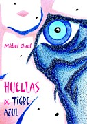 Book Cover Design Art - HueLLaS de TiGRe AzuL - Libro de Poemas Eroticos - Mabel Gual by Arte Venezia