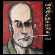 Cigarette Mixed Media Posters - Hunter S. Thompson weird quote poster Poster by Tim Nyberg